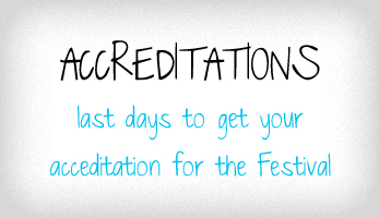 Last days to get your acceditation for the Festival